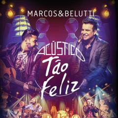 Acústico - Tão Feliz (Deluxe) - Marcos & Belutti