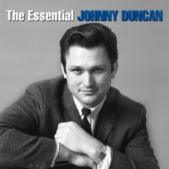 The Essential Johnny Duncan - Johnny Duncan