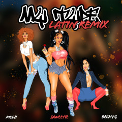 My Type (feat. Becky G & Melii) [Latin Remix] - Saweetie, Becky G, Melii