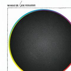 WORKS III - Joe Hisaishi, New Japan Philharmonic World Dream Orchestra
