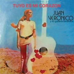Tuyo Es Mi Corazón - Juan Verónico
