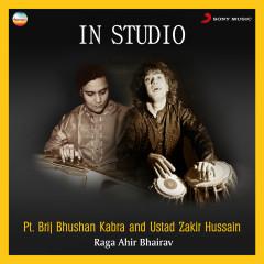In Studio : Raga Ahir Bhairav - Pt. Brij Bhushan Kabra, Ustad Zakir Hussain