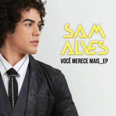 Você Merece Mais EP - Sam Alves