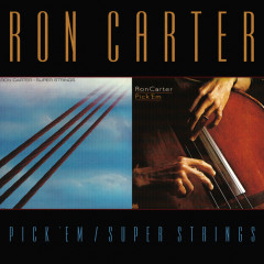 Pick 'Em/Super Strings - Ron Carter