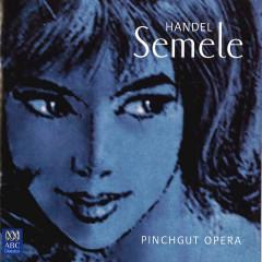 Pinchgut Opera – Handel: Semele - Sirius Ensemble, Antony Walker, Anna Ryberg, Sally-Anne Russell, Tobias Cole