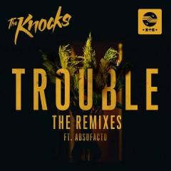 TROUBLE (feat. Absofacto) [Remixes] - The Knocks, Absofacto