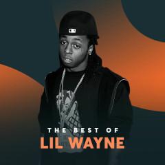 Những Bài Hát Hay Nhất Của Lil Wayne - Lil Wayne