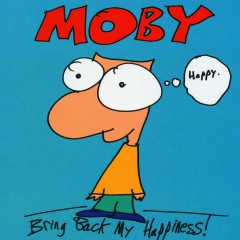 Bring Back My Happiness - Moby