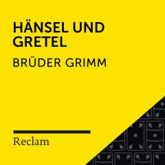 Brüder Grimm: Hänsel und Gretel (Reclam Hörbuch)