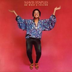 Oh What A Feeling (2013 Japan Remastered) - Mavis Staples
