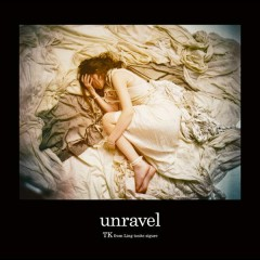 Unravel (Acoustic Version) - TK from Ling tosite sigure