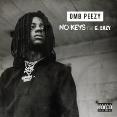 No Keys (feat. G-Eazy) - OMB Peezy, G-Eazy