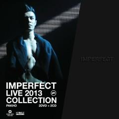 Imperfect Live 2013 Collection - Chau Pak Ho