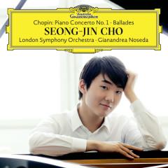 Chopin: Piano Concerto No. 1; Ballades (Deluxe) - Seong-Jin Cho, London Symphony Orchestra, Gianandrea Noseda