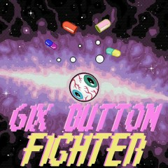 6IX BUTTON FIGHTER - GONE.Fludd
