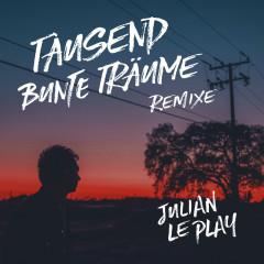 Tausend bunte Träume (Remixe) - Julian le Play