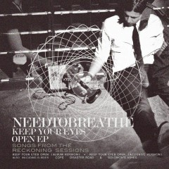 Keep Your Eyes Open EP (Songs from the Reckoning Sessions) - NEEDTOBREATHE