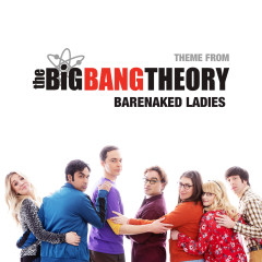 Theme From The Big Bang Theory - Barenaked Ladies