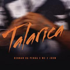 Talarica - Rennan da Penha, MC 2jhow