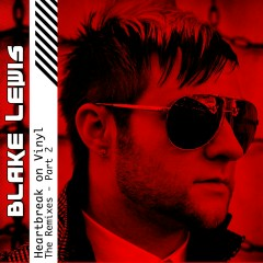 Heartbreak on Vinyl [The Remixes - Part 2] - Blake Lewis