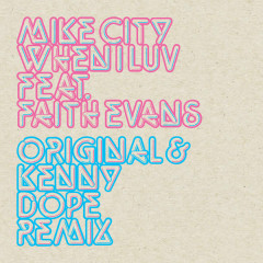 When I Luv (Kenny Dope Remix) - Mike City