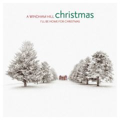 A Windham Hill Christmas: I'll Be Home For Christmas - Various Artists