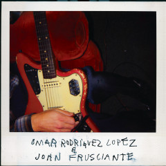 Omar Rodríguez-López & John Frusciante - Omar Rodriguez-Lopez, John Frusciante