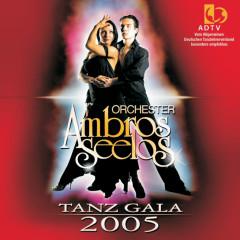Tanz Gala 2005 - Orchester Ambros Seelos