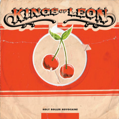 Holy Roller Novocaine - Kings Of Leon