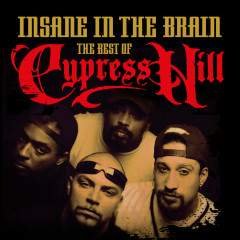 Insane In the Brain: The Best of Cypress Hill - Cypress Hill