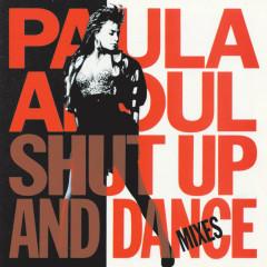 Shut Up And Dance (The Dance Mixes) - Paula Abdul