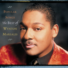 Popular Songs: The Best Of Wynton Marsalis - Wynton Marsalis