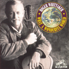 What A Wonderful World - Roger Whittaker