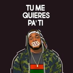 Tu Me Queires Pa' Ti (Single) - Sech