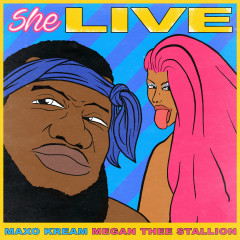 She Live - Maxo Kream, Megan Thee Stallion