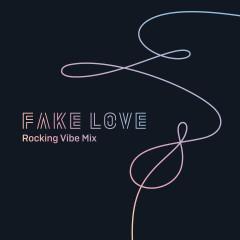 FAKE LOVE (Rocking Vibe Mix) - BTS