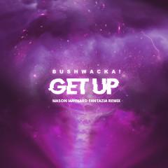 Get Up (Mason Maynard Fantazia Remix)