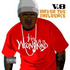 Under the Influence - V8
