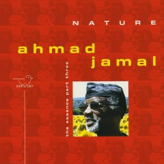 Nature - The Essence, Pt. 3 - Ahmad Jamal