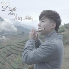 Dưới Những Áng Mây (Single) - Ngọc Tú