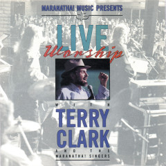Live Worship With Terry Clark - Terry Clark