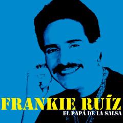El Papá De La Salsa - Frankie Rúiz