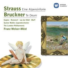 Strauss: Eine Alpensinfonie - Bruckner: Te Deum - Franz Welser-Möst