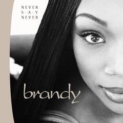 Never Say Never - Brandy