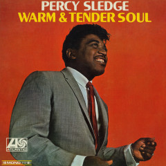 Warm & Tender Soul - Percy Sledge