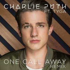 One Call Away (feat. Tyga) [Remix] - Charlie Puth, Tyga