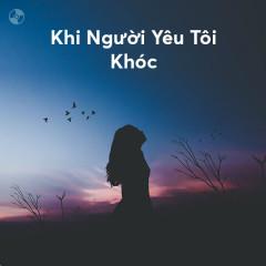 Khi Người Yêu Tôi Khóc - Various Artists
