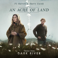 An Acre Of Land - Single - Pj Harvey, Harry Escott
