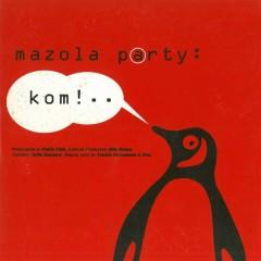 Kom! - Mazola Party