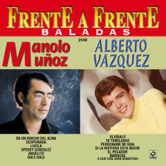 Frente A Frente: Baladas - Manolo Munõz, Alberto Vazquez